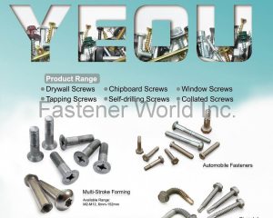 Drywall Screws, Tapping Screws, Chipboard Screws, Self-drilling Screws, Windows Screws, Collated Screws, Automobile Fasteners, Multi-Stroke Forming(JAU YEOU INDUSTRY CO., LTD.)